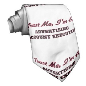 trust_me_im_an_advertising_account_executive_tie-r7c478488f8eb450b8677f3a88c3029cc_v9whb_8byvr_324