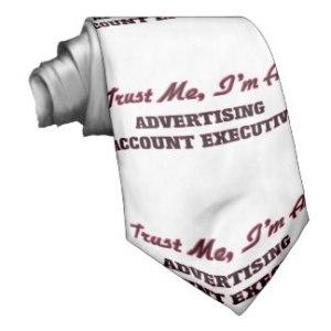 trust_me_im_an_advertising_account_executive_tie-r7c478488f8eb450b8677f3a88c3029cc_v9whb_8byvr_324